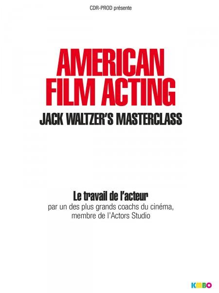 Cine974, American Film Acting : La masterclass de Jack Waltzer