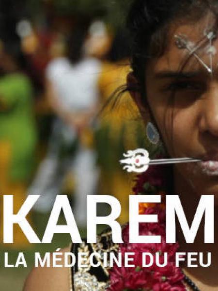 Cine974, Karèm, la médecine du feu