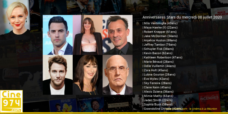 Anniversaires des acteurs du mercredi 08 juillet 2020