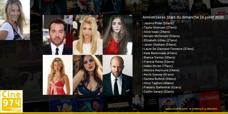 Anniversaires des acteurs du dimanche 26 juillet 2020