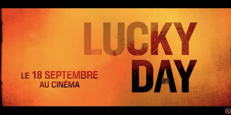 Lucky Day / Sortie du mercredi 18 septembre 2019