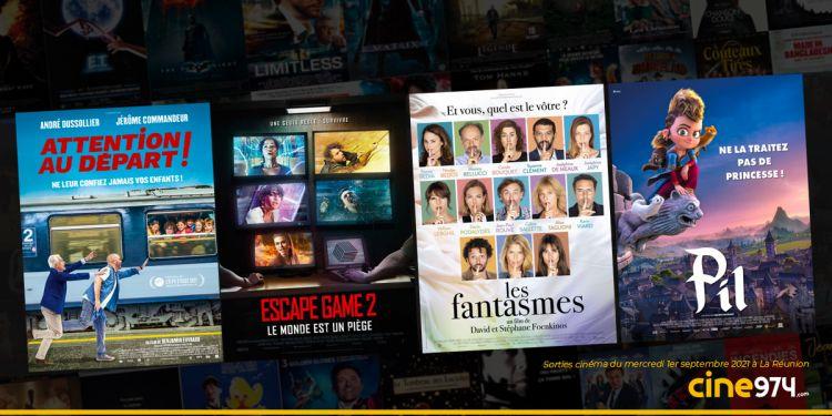 Sorties cinéma du mercredi 1er septembre à La Réunion 🇷🇪 : Attention au départ !, Les Fantasmes, Escape Game 2, Pil.