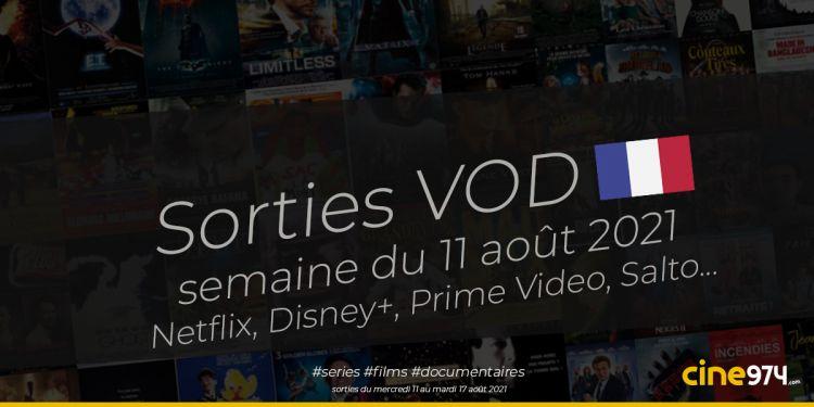 Sorties VOD de la semaine du mercredi 11 août 2021