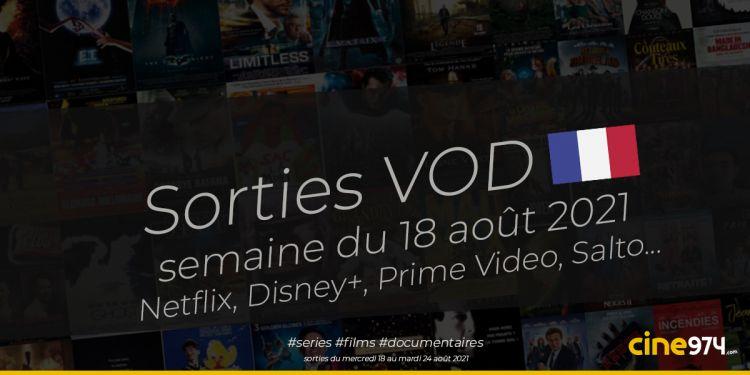 Sorties VOD de la semaine du mercredi 18 août 2021