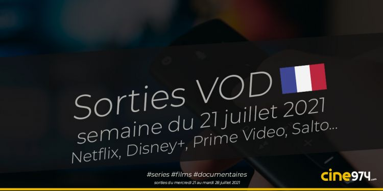 Sorties VOD de la semaine du mercredi 21 juillet 2021