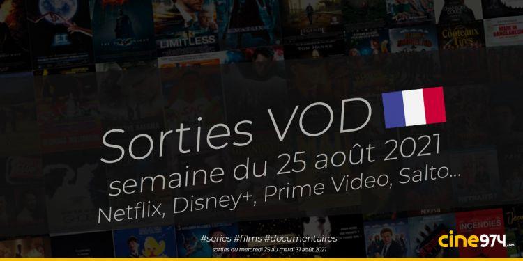Sorties VOD de la semaine du mercredi 25 août 2021