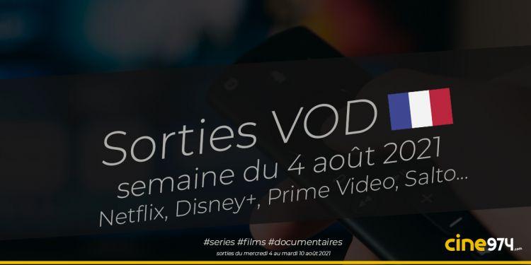 Sorties VOD de la semaine du mercredi 4 août 2021