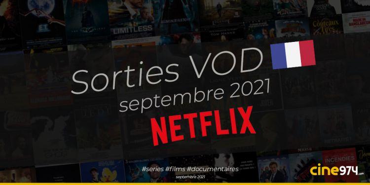 Sorties VOD Netflix du mois de Septembre 2021
